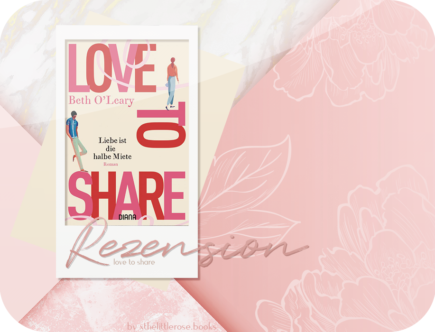 Rezension: Love to Share – Liebe ist die halbe Miete -Beth O'Leary