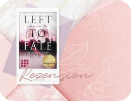 Rezension: Left to Fate – Die Ausgesetzten - Gloria Trutnau