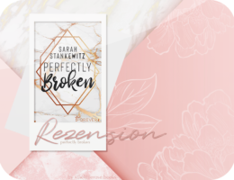 Rezension: Perfectly Broken - Sarah Stankewitz