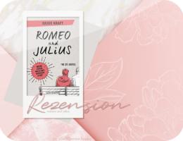 Rezension: Romeo und Julius - Julius Kraft