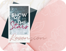 Rezension: Show me the Stars - Kira Mohn