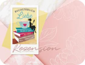 Rezension: Buchstäblich Liebe - Ali Berg & Michelle Kalus