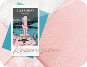 Rezension: Alles Okay - Nina LaCour