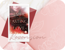 Rezension: Everlasting Love - Gefährliches Schicksal - Lauren Palphreyman
