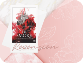 Rezension: Kingdoms of Smoke - Sally Green