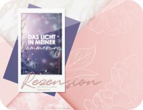 Rezension: Das Licht in meiner Dämmerung - Sarah Saxx