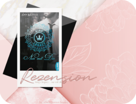 Rezension: King's Legacy - Nur mit Dir - Amy Baxter