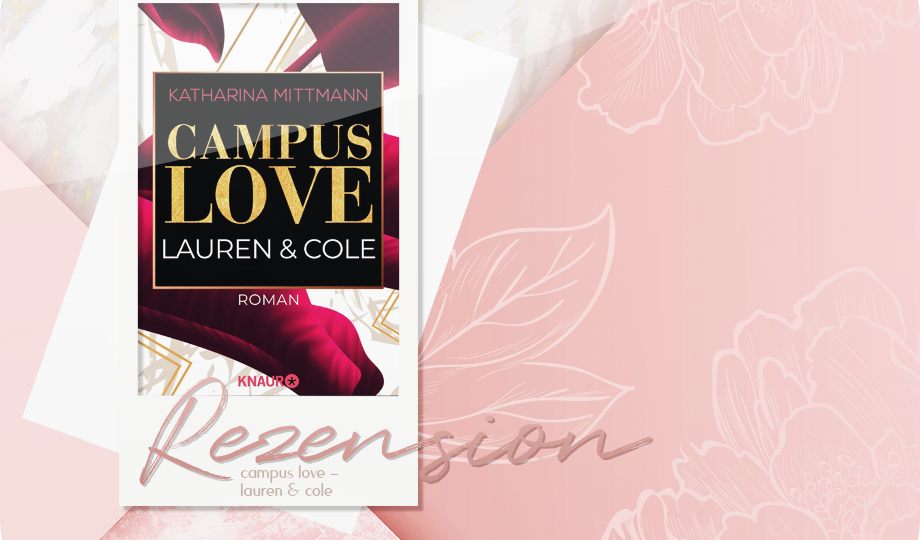 Rezension. Campus Love - Lauren & Cole - Katharina Mittmann