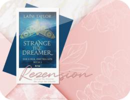 Rezension: Strange the Dreamer - Der Junge, der träumte - Laini Taylor