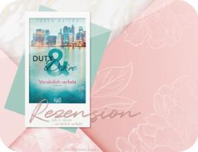 Rezension: Duty & Desire - Vorsätzlich verliebt - Tessa Bailey