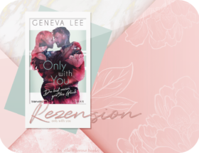 Rezension: Only with You - Geneva Lee