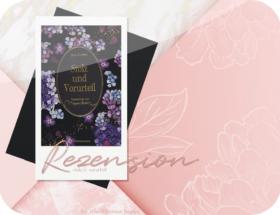 Rezension: Stolz & Vorurteil - Jane Austen