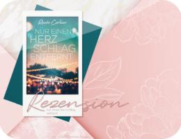 Rezension: Nur einen Herzschlag entfernt - Renée Carlino