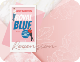 Rezension: Royal Blue - Casey McQuiston