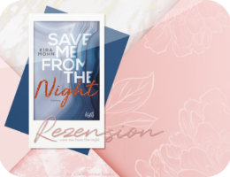 Rezension: Save me from the Night - Kira Mohn