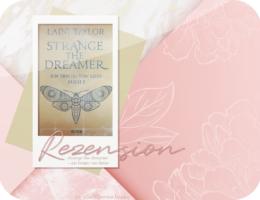 Rezension: Strange the Dreamer - Ein Traum von Liebe - Laini Taylor