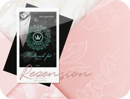 Rezension: King's Legacy - Halt mich fest - Amy Baxter