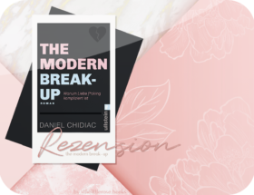 Rezension: The Modern Break-up - Daniel Chidiac