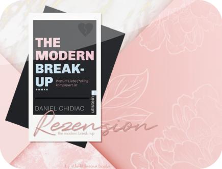 Rezension: The Modern Break-up - Daniel Chidiac