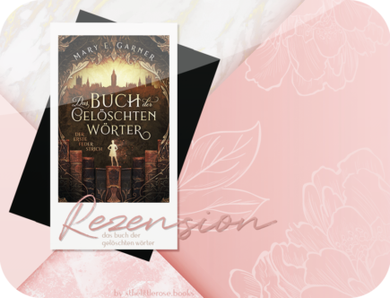 Rezension: Das Buch der gelöschten Wörter - Der erste Federstrich - Mary E. Garner
