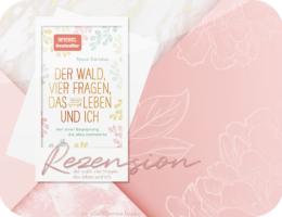 Rezension: Der Wald, vier Fragen, das Leben und ich - Tessa Randau