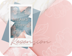 Rezension: Dreams of Yesterday - L. H. Cosway