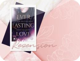 Rezension: Everlasting Love - Valentines Rache - Lauren Palphreyman