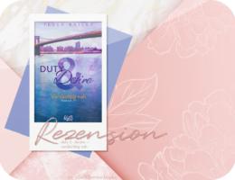Rezension: Duty & Desire - Verdächtig nah - Tessa Bailey