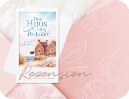 Rezension: Das Haus aus Perlmutt - Esther Destratis