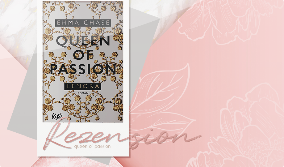 Rezension: Queen of Passion - Lenora - Emma Chase