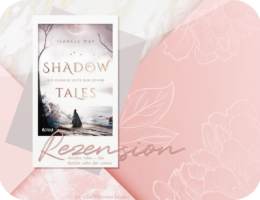 Rezension: Shadow Tales – Die dunkle Seite der Sonne - Isabell May