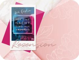Rezension: Für eine Nacht sind wir unendlich - Lea Coplin