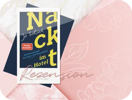 Rezension: Nackt im Hotel - Jo Schück