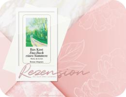 Rezension: Das Buch eines Sommers - Bas Kast