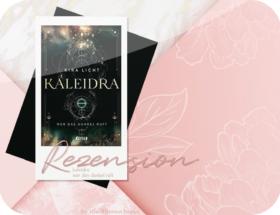 Rezension: Kaleidra - Wer das Dunkel ruft - Kira Licht