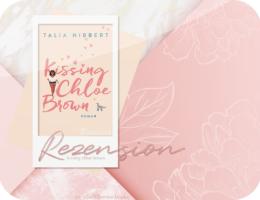 Rezension: Kissing Chloe Brown - Talia Hibbert