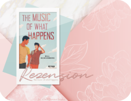 Rezension: The Music of What Happens - Bill Konigsberg