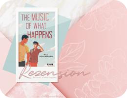 Rezension: The Music of What Happens - Bill Konigsberg