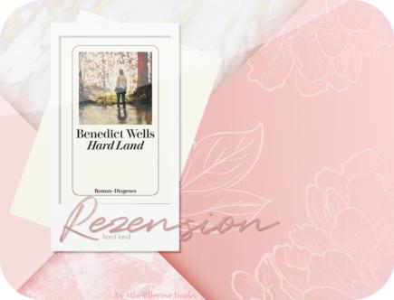 Rezension: Hard Land - Benedict Wells