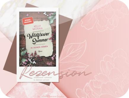 Rezension: Wildflower Summer - In deinen Armen - Kelly Moran