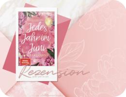 Rezension: Jedes Jahr im Juni - Lia Louis