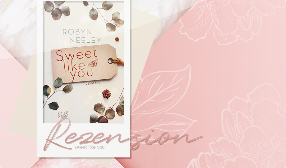 Rezension: Sweet like You - Robyn Neeley